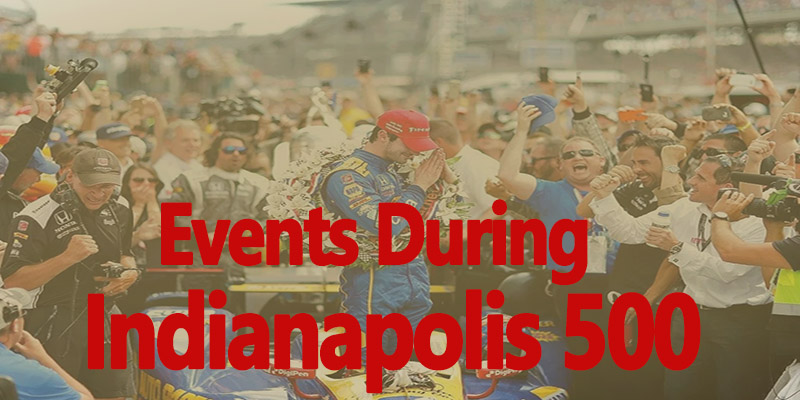 Events During Indianapolis 500