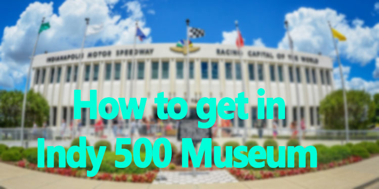 Indy 500 Museum admission